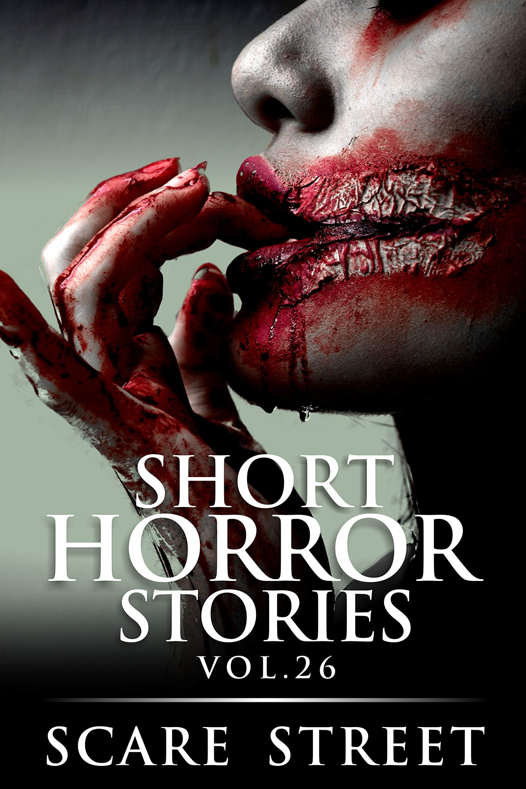 Short Horror Stories Vol. 26: Scary Ghosts, Monsters, Demons, and Hauntings