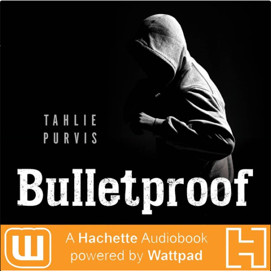 Bulletproof: A Hachette Audiobook powered by Wattpad Production
