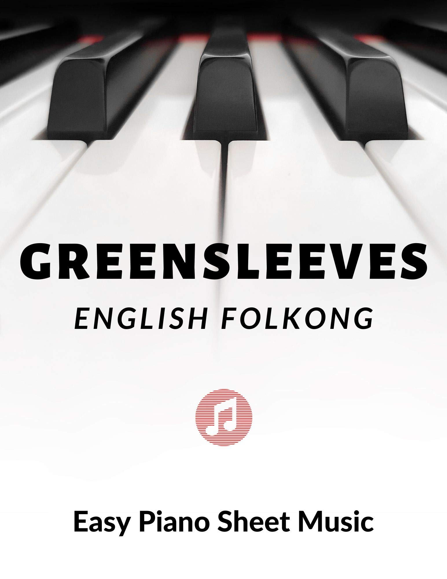 GREENSLEEVES – Easy Piano Sheet Music for Beginner - BIG Notes - Video Tutorial: Teach Yourself How to Play. Popular, Traditional Song For Kids, Adults, Young Musicians, Students, Teachers.
