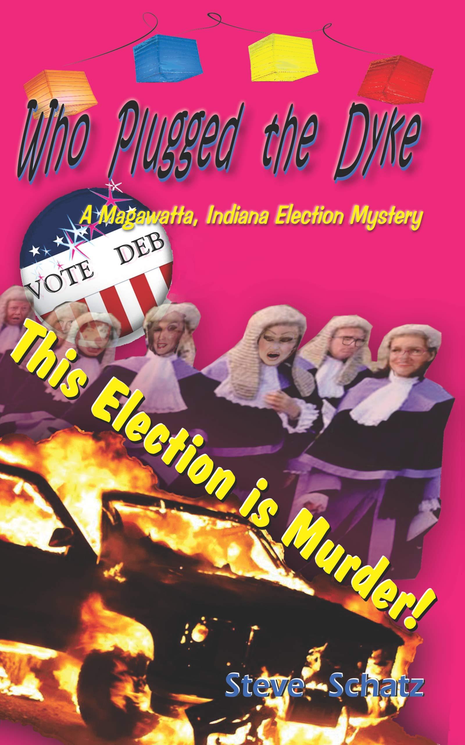 Who Plugged the Dyke: A Magawatta, Indiana Election Mystery