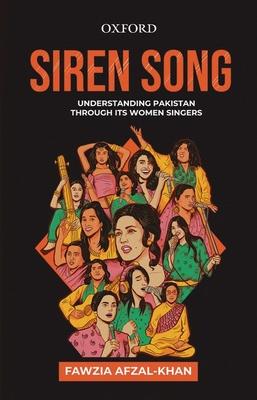 Siren Song: Understanding Pakistan Through Its Women Singers