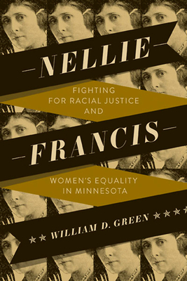 Nellie Francis: Fighting for Racial Justice and Women's Equality in Minnesota
