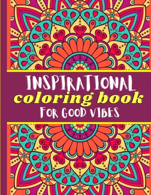 Inspirational Coloring Book for Good Vibes: Motivation and Inspiration Quotes