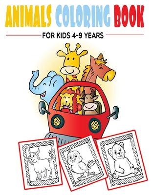 Animals Coloring Book For Kids 4-9 Years: Great Gift For Boys & Girls, Ages 5-12, Preschool, Cute Coloring Book, Animal, Dog, Cat, Elephant, Rabbit, Owls, Bears, Kids Coloring Books Ages 2-4, Farting Animals Coloring book For Kids