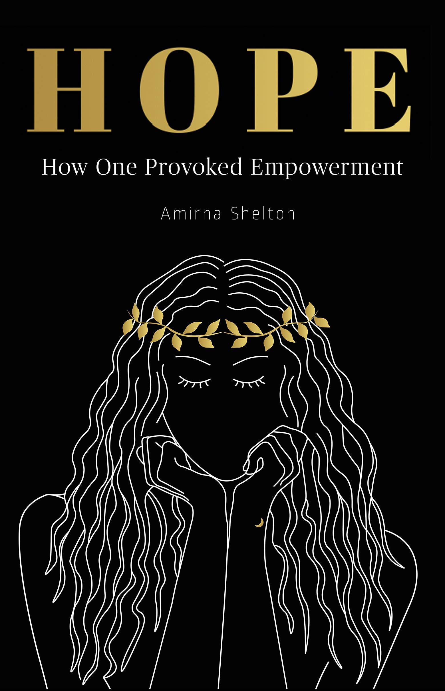 HOPE: How One Provoked Empowerment
