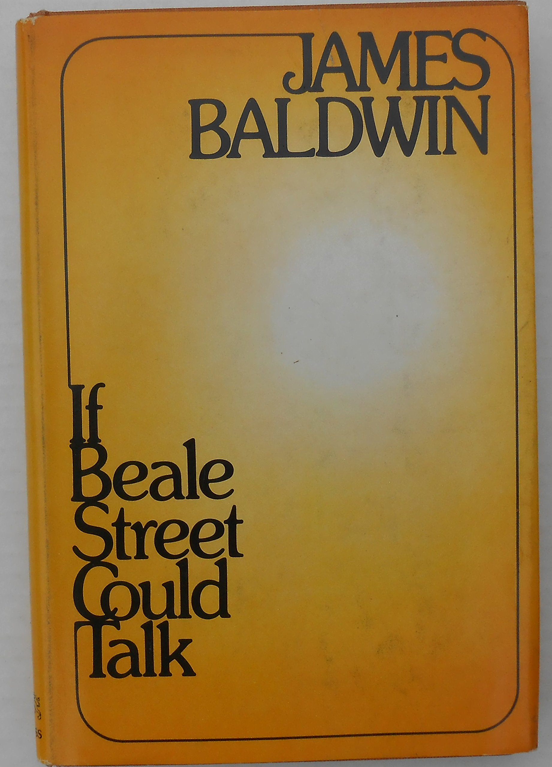 IF BEALE STREET COULD TALK. A Novel.