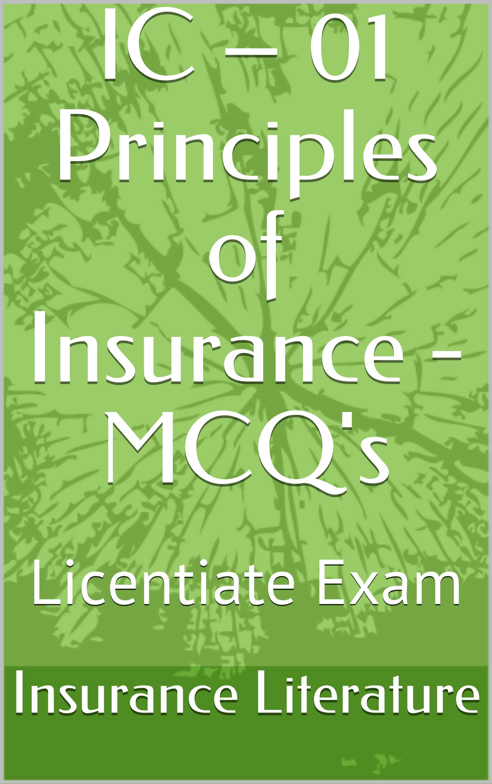 IC – 01 Principles of Insurance - MCQ's: Licentiate Exam