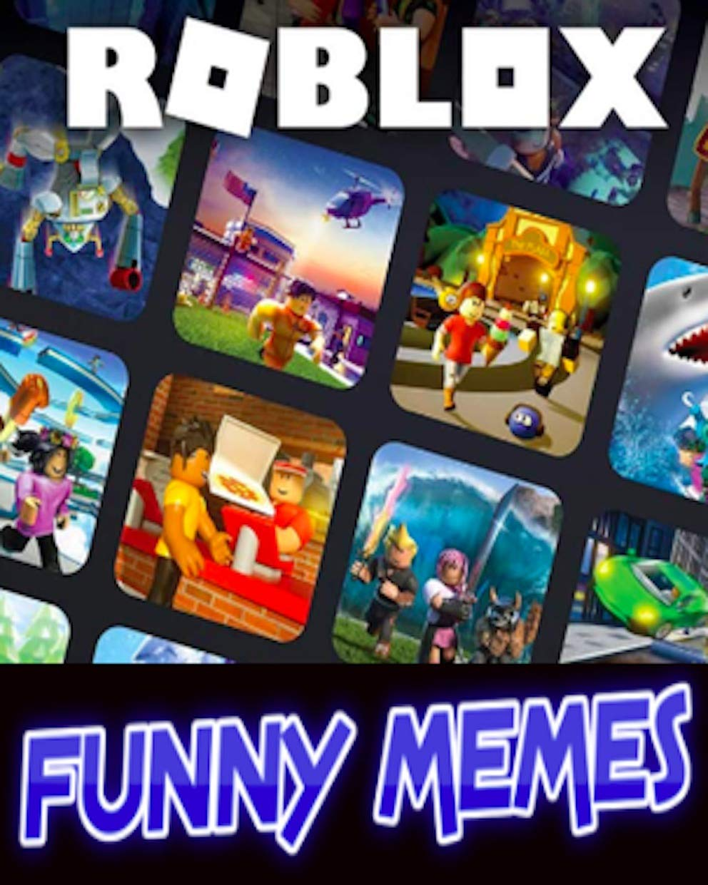 Roblox: Roblox Funny Jokes Parody Book Packed Full Of Meems, Comics And Cool Roblox Jokes Entertainment