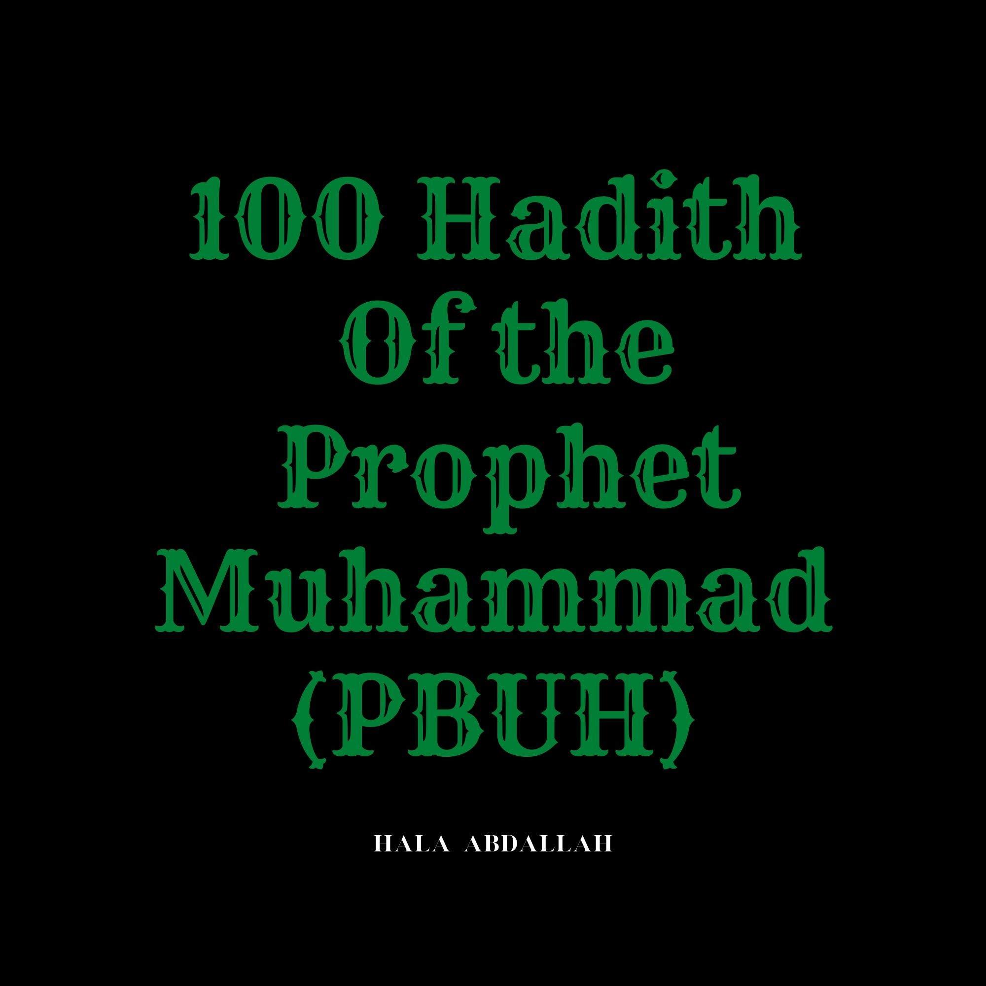 100 Hadith Of the Prophet Muhammad (PBUH): MOHAMMED THE PROPHET