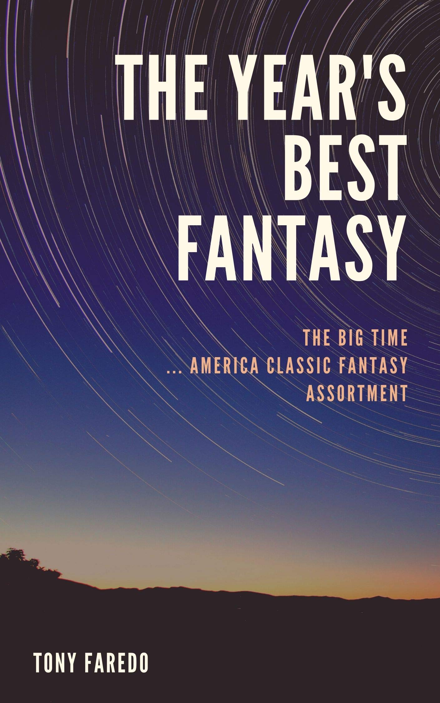 The Year's Best fantasy: The Big Time ... America Classic fantasy assortment
