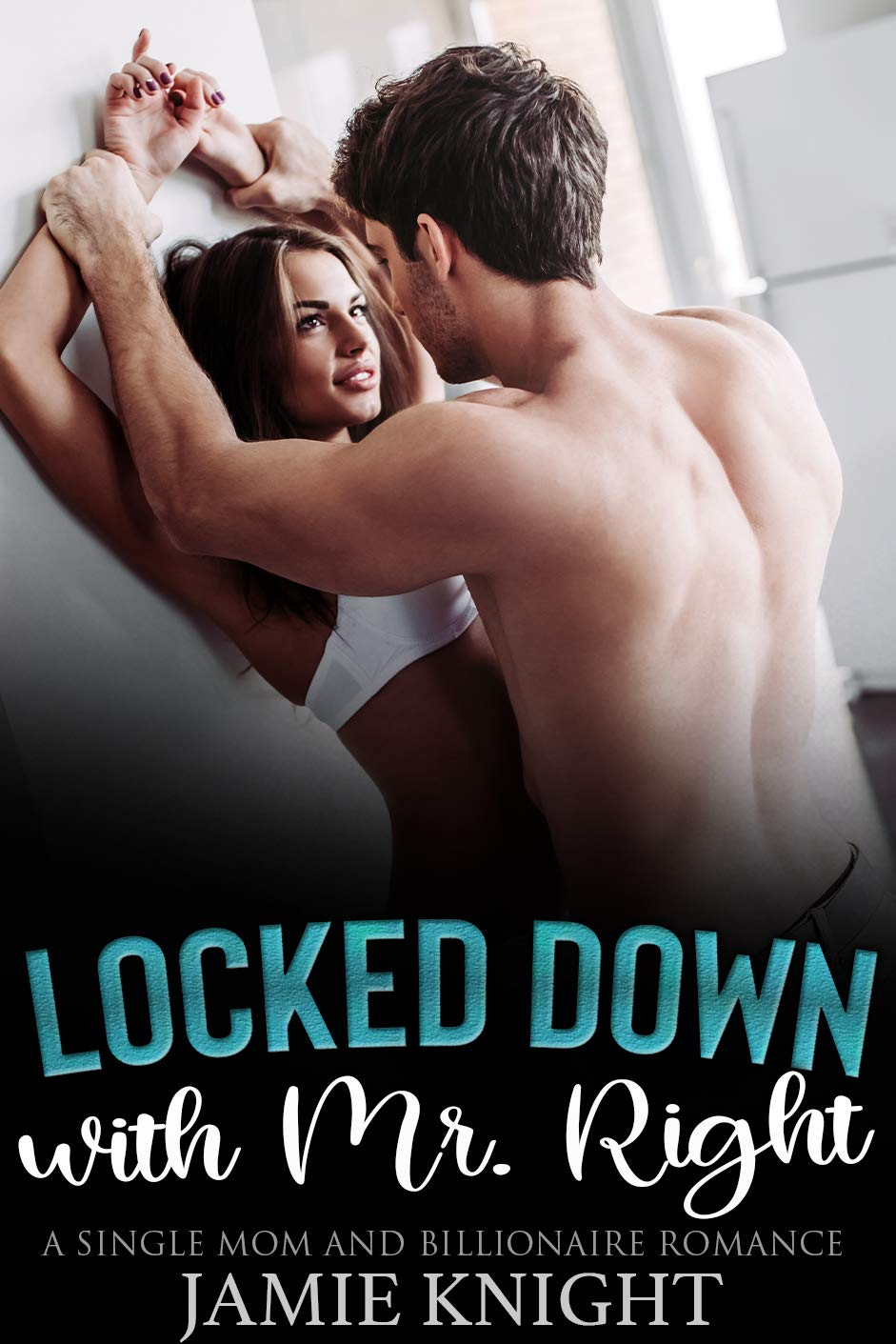 Locked Down with Mr. Right (Love Under Lockdown #12)