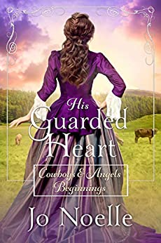 His Guarded Heart (Cowboys & Angels Beginnings, #3)