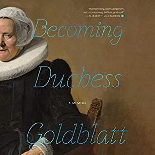 Becoming Duchess Goldblatt: A Memoir (Audiobook)