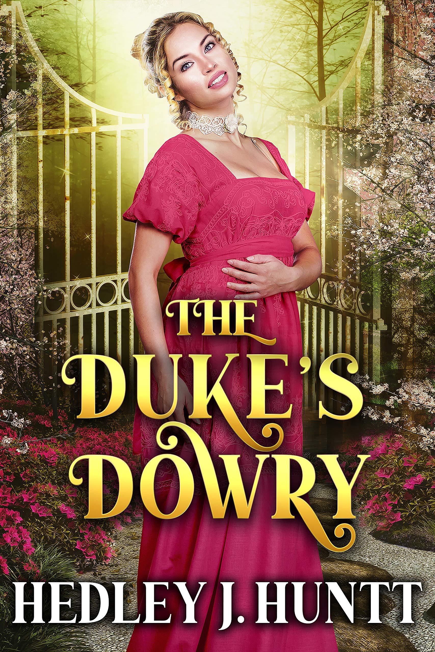 The Duke's Dowry: A Clean & Sweet Historical Regency Romance Novel