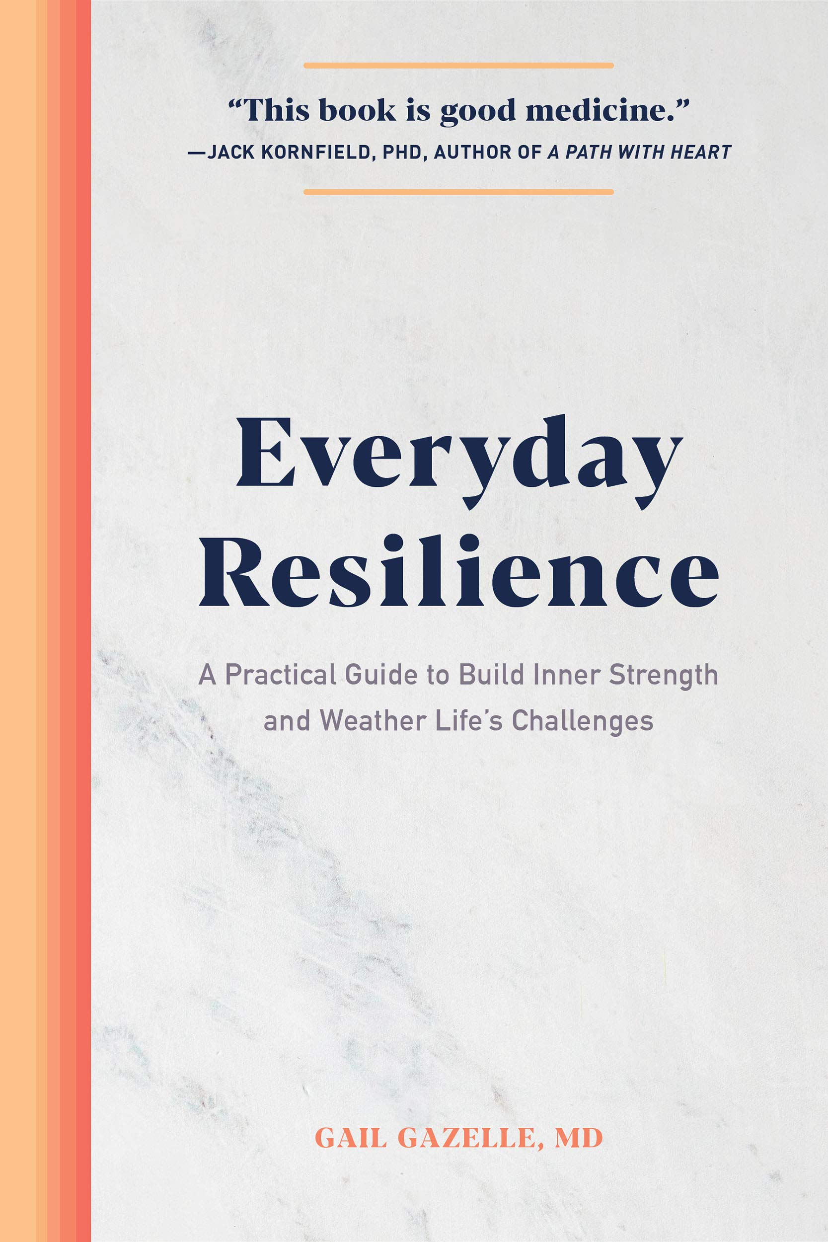 Everyday Resilience: A Practical Guide to Build Inner Strength and Weather Life's Challenges