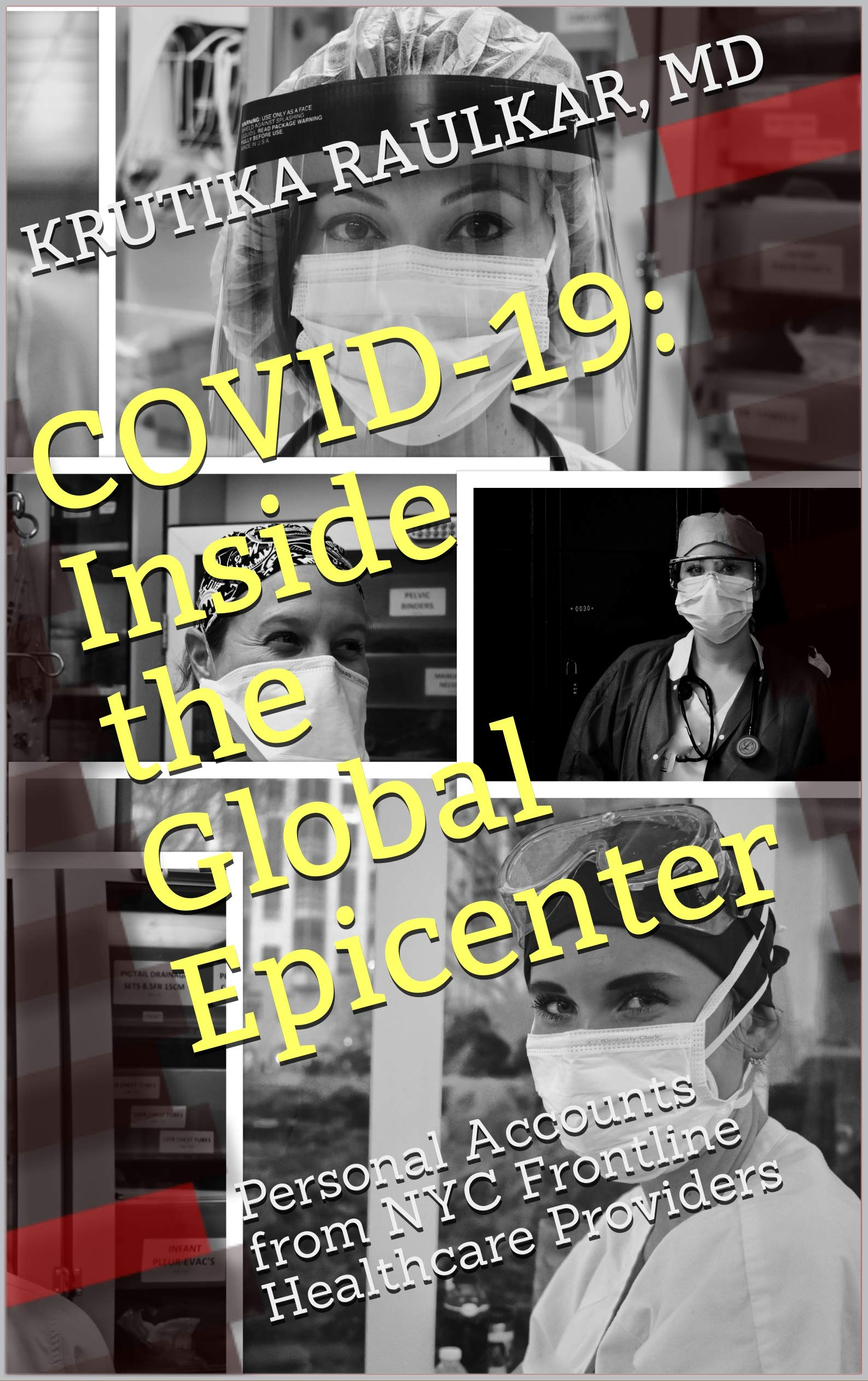 COVID-19: Inside the Global Epicenter: Personal Accounts from NYC Frontline Healthcare Providers
