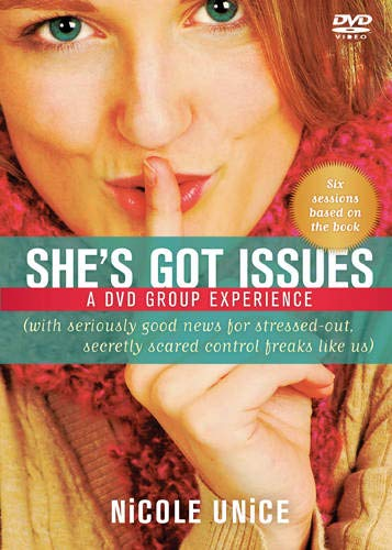 She's Got Issues: With Seriously Good News for Stressed-Out, Secretly Scared Control Freaks Like Us: A DVD Group Experience