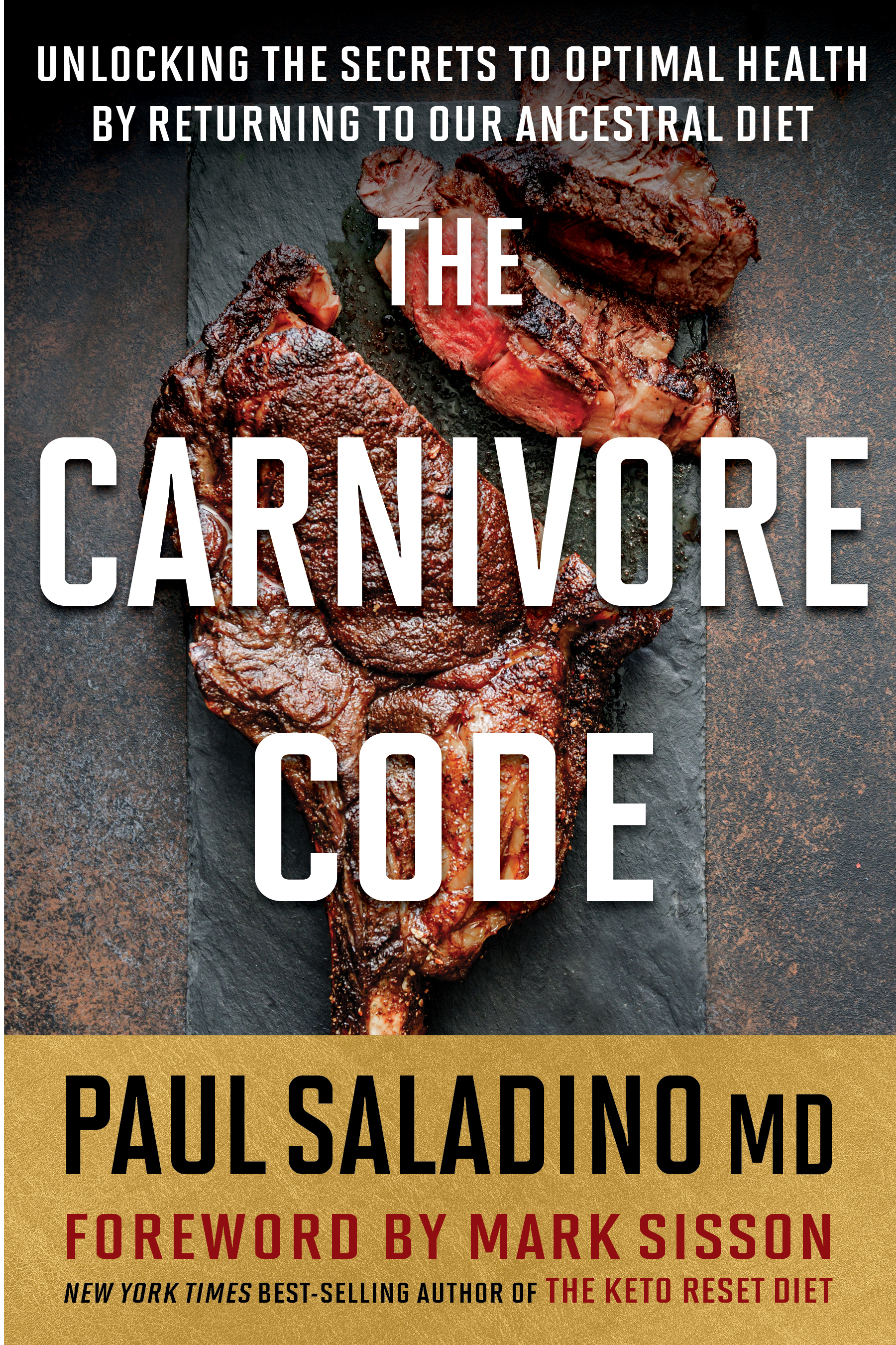 The Carnivore Code: Unlocking the Secrets to Optimal Health by Returning to Our Ancestral Diet