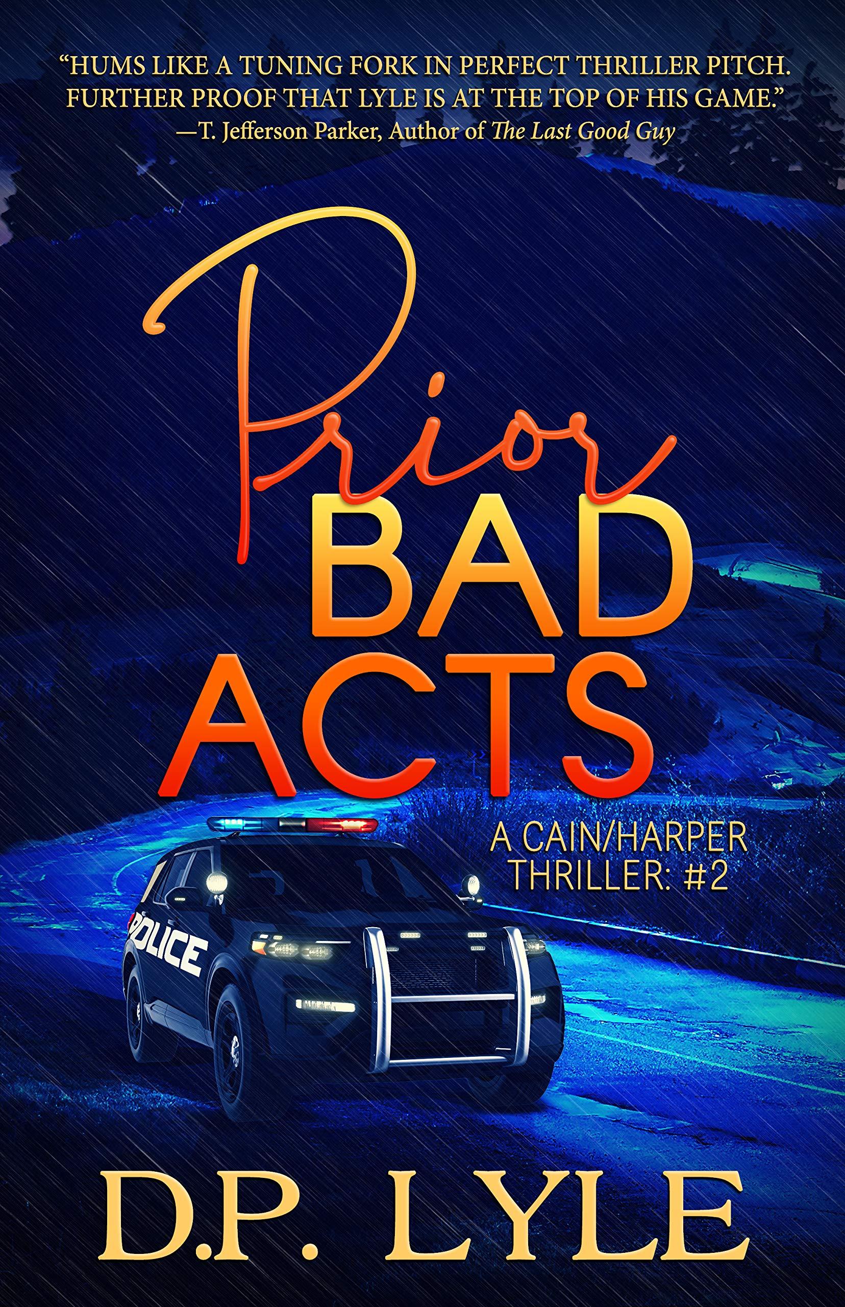 Prior Bad Acts (A Cain/Harper Thriller, #2)