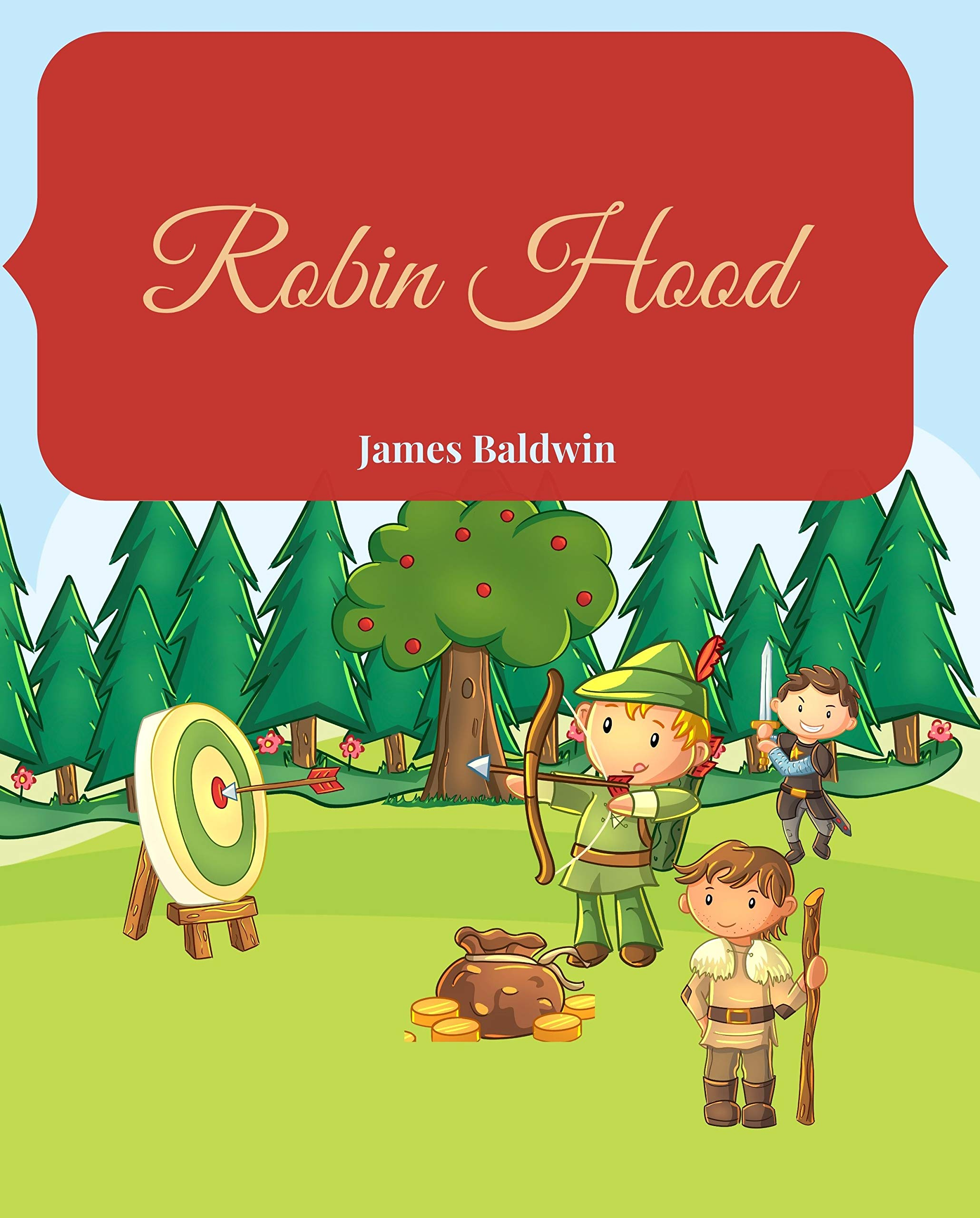 Robin Hood: The Illustrated Classic Tale Of The Original Fairytale Story In Large Print