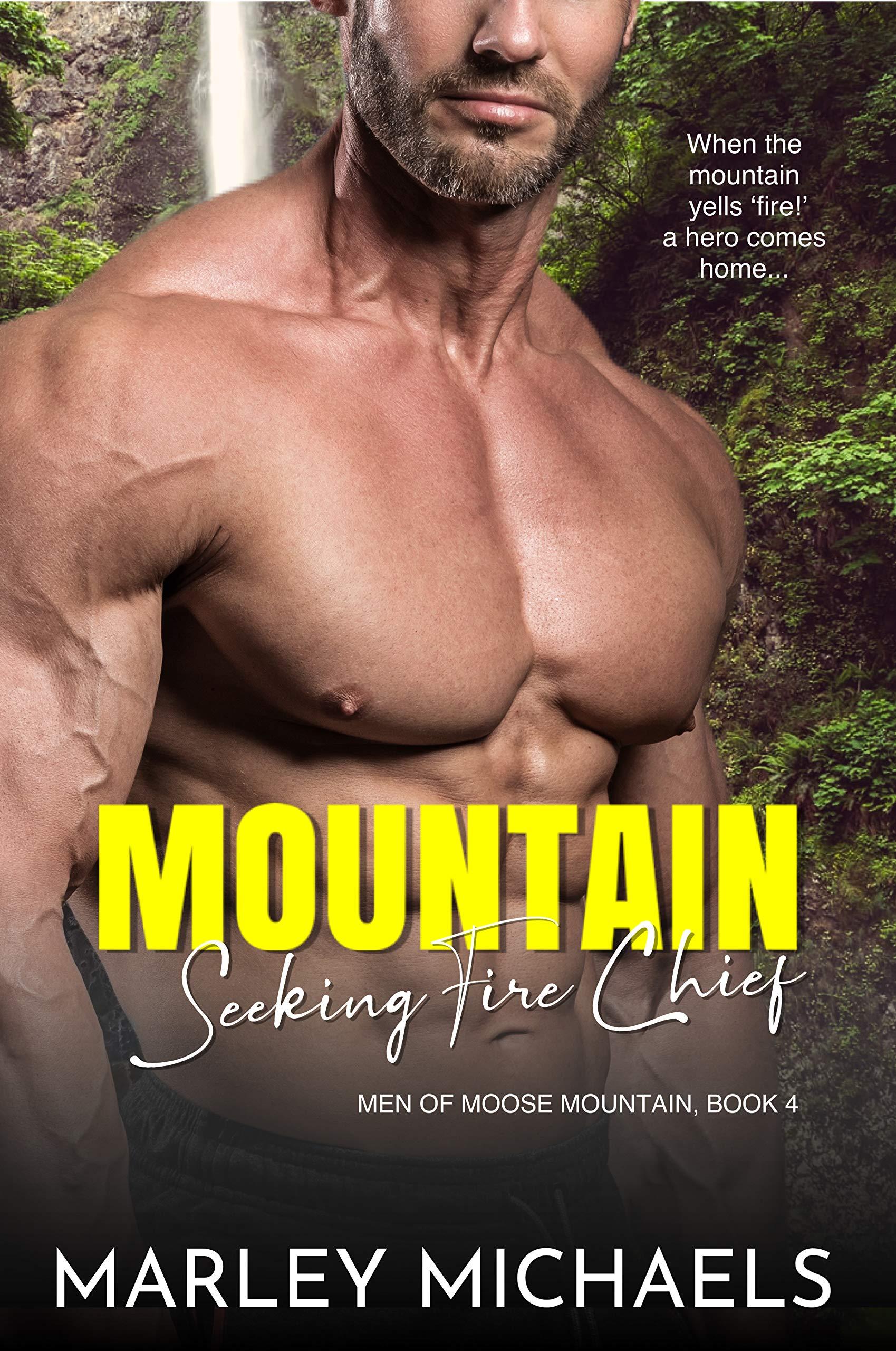 Mountain Seeking Fire Chief (Men of Moose Mountain Book 4)