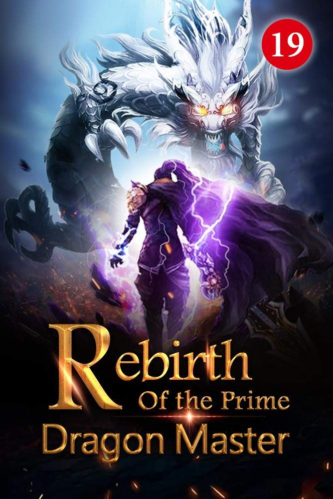 Rebirth of the Prime Dragon Master 19: The Emperor Of The Holy Dragon Empire Had Disappeared