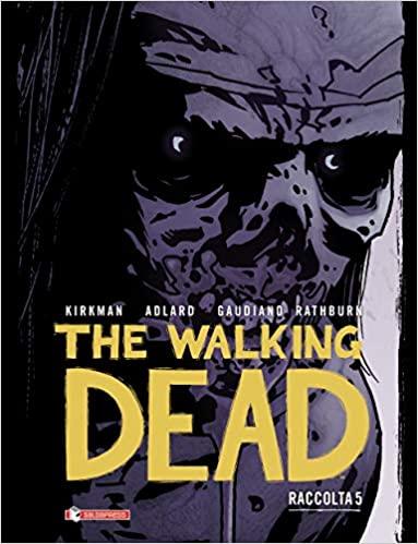 The Walking Dead, Raccolta 5 (The Walking Dead (Hardcover Edition), #5)