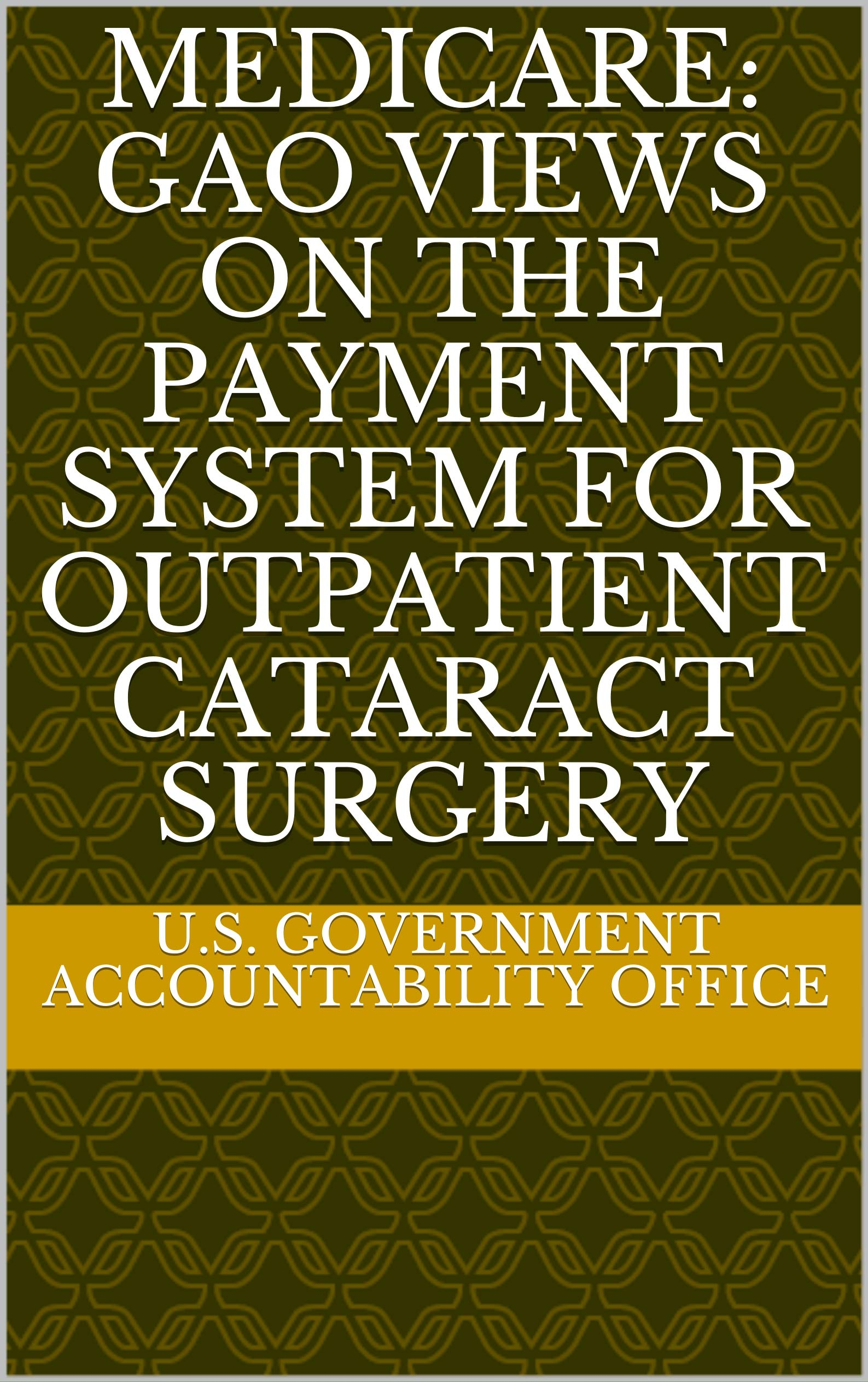 Medicare: GAO Views on the Payment System for Outpatient Cataract Surgery