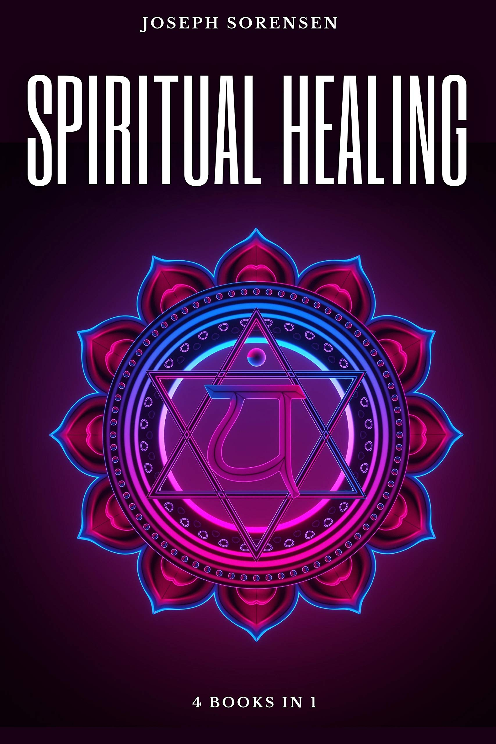 Spiritual Healing, 4 Books in 1: Chakras for Beginners, Third Eye Awakening, Stoicism, Law of Attraction: Discover how to Expand Mind Power, Psychic Awareness and Enhance Psychic Abilities
