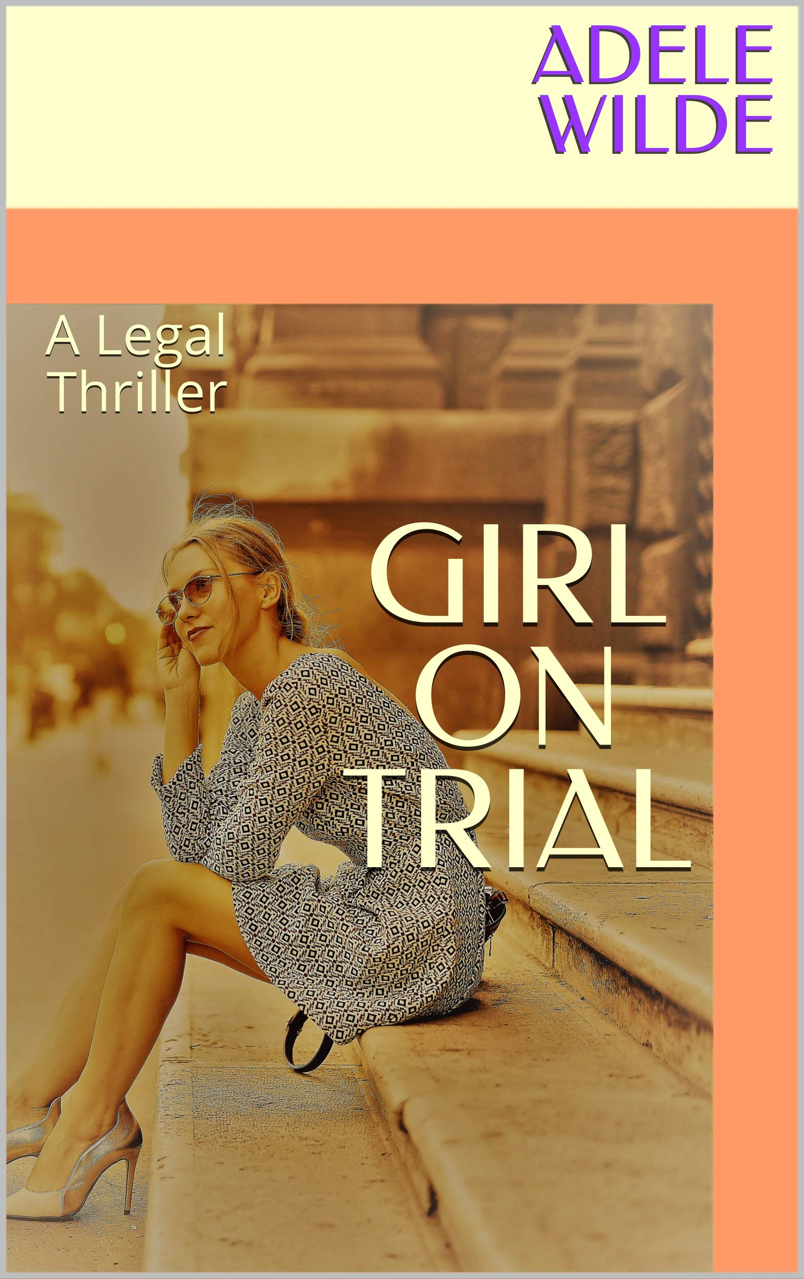 Girl on Trial: A Legal Thriller
