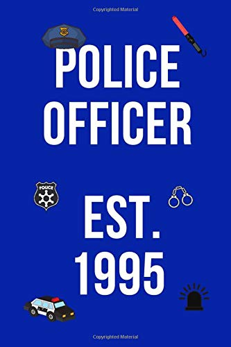 POLICE OFFICER EST.1995: Policeman Policewomen Police Officer Journal Notebook | 120 Lined Pages 6 x 9 | Ideal Gift For Police Retirees