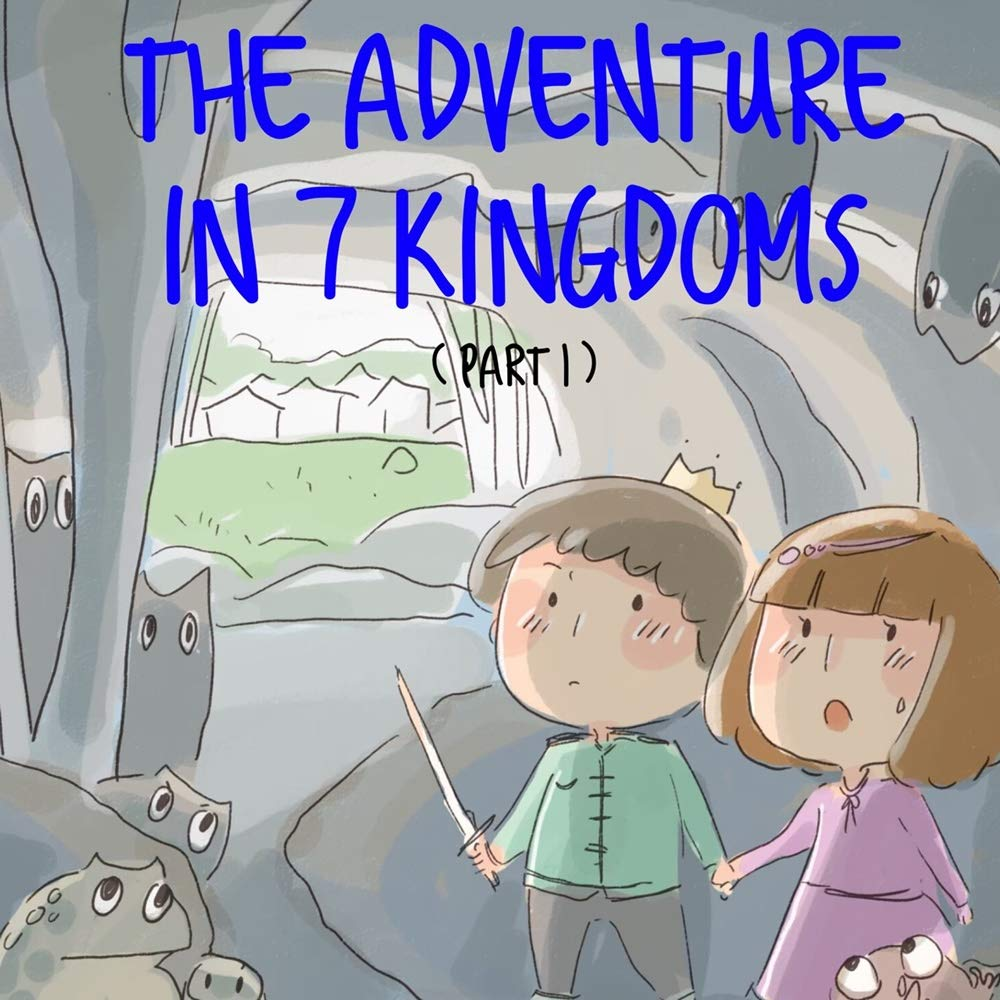 Books For Kids: The Adventure In 7 Kingdoms (Kids Books, Children's Books, Story Books,Bedtime Stories For Kids Ages 1-12)