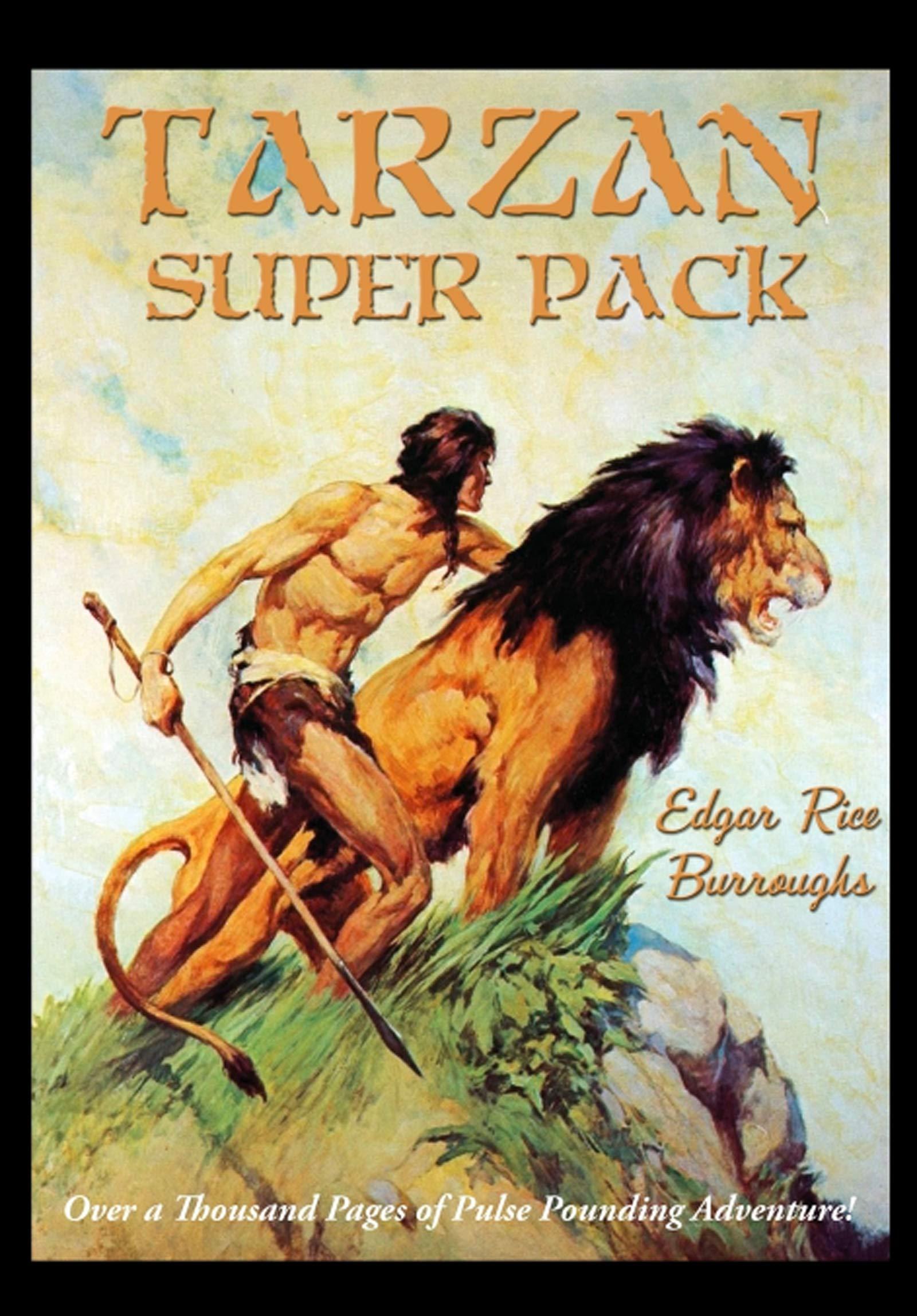 Tarzan Super Pack: Tarzan of the Apes, The Return Of Tarzan, The Beasts of Tarzan, The Son of Tarzan, Tarzan and the Jewels of Opar, Jungle Tales of Tarzan, ... (Positronic Super Pack Series Book 40)