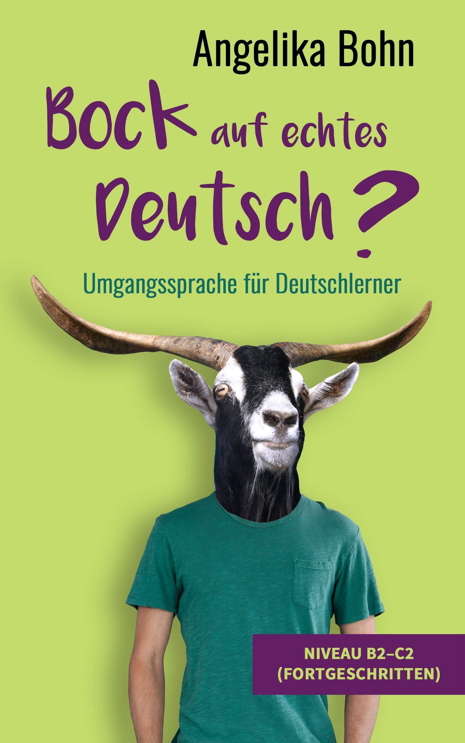 Bock auf echtes Deutsch? - Umgangssprache für Deutschlerner - Niveau B2-C2
