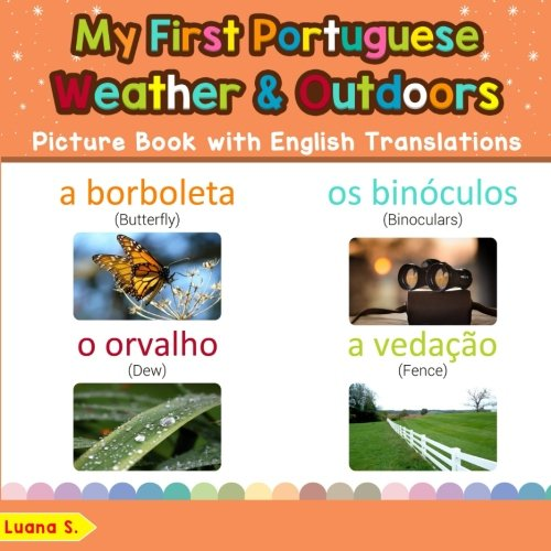 My First Portuguese Weather & Outdoors Picture Book with English Translations: Bilingual Early Learning & Easy Teaching Portuguese Books for Kids ... for Children) (Volume 9)