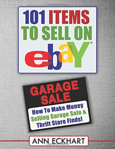 101 Items To Sell On Ebay (LARGE PRINT EDITION): How to Make Money Selling Garage Sale & Thrift Store Finds