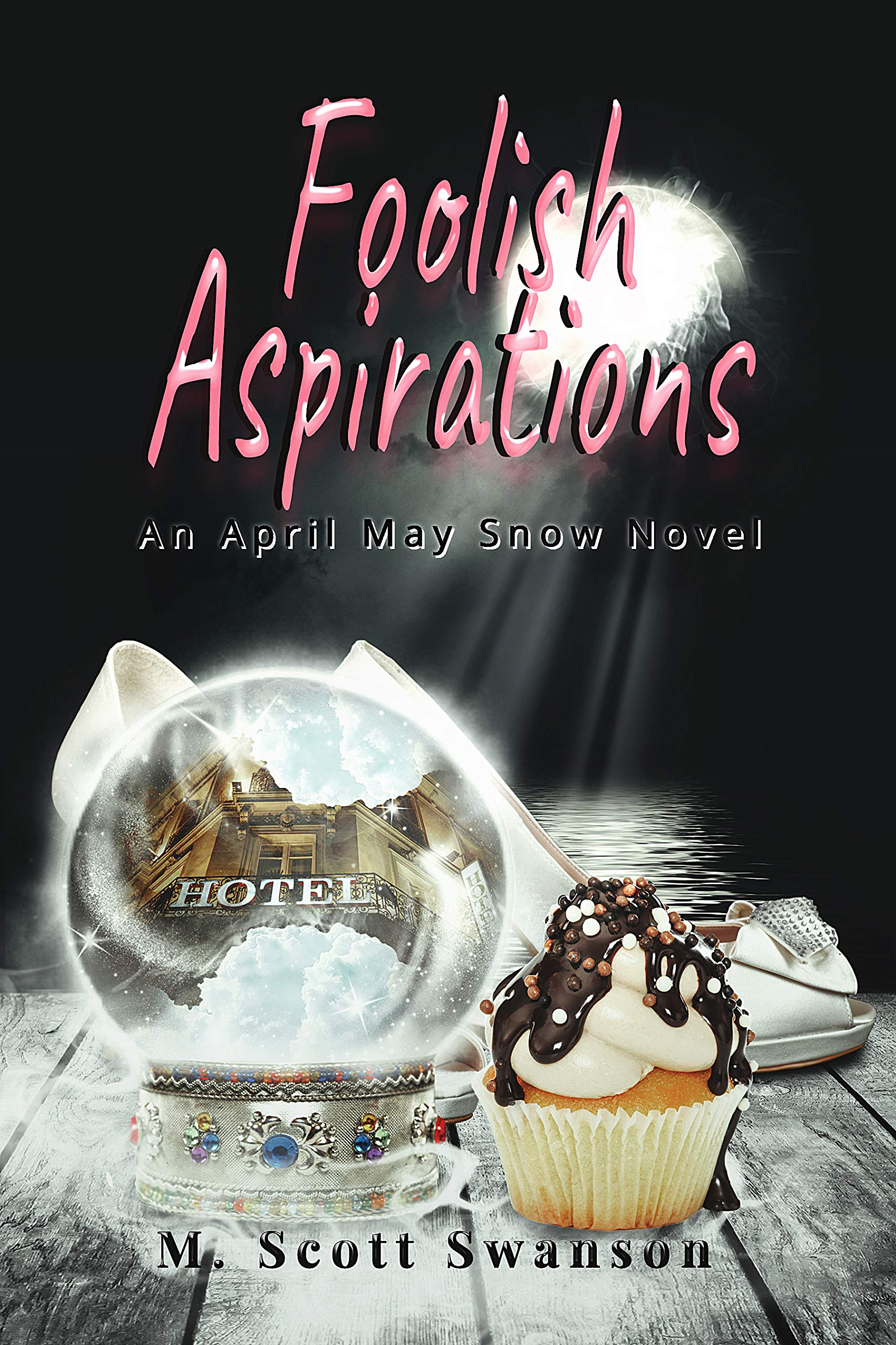 Foolish Aspirations; April May Snow Psychic Mystery Novel #1: A Paranormal Women's Fiction Novel