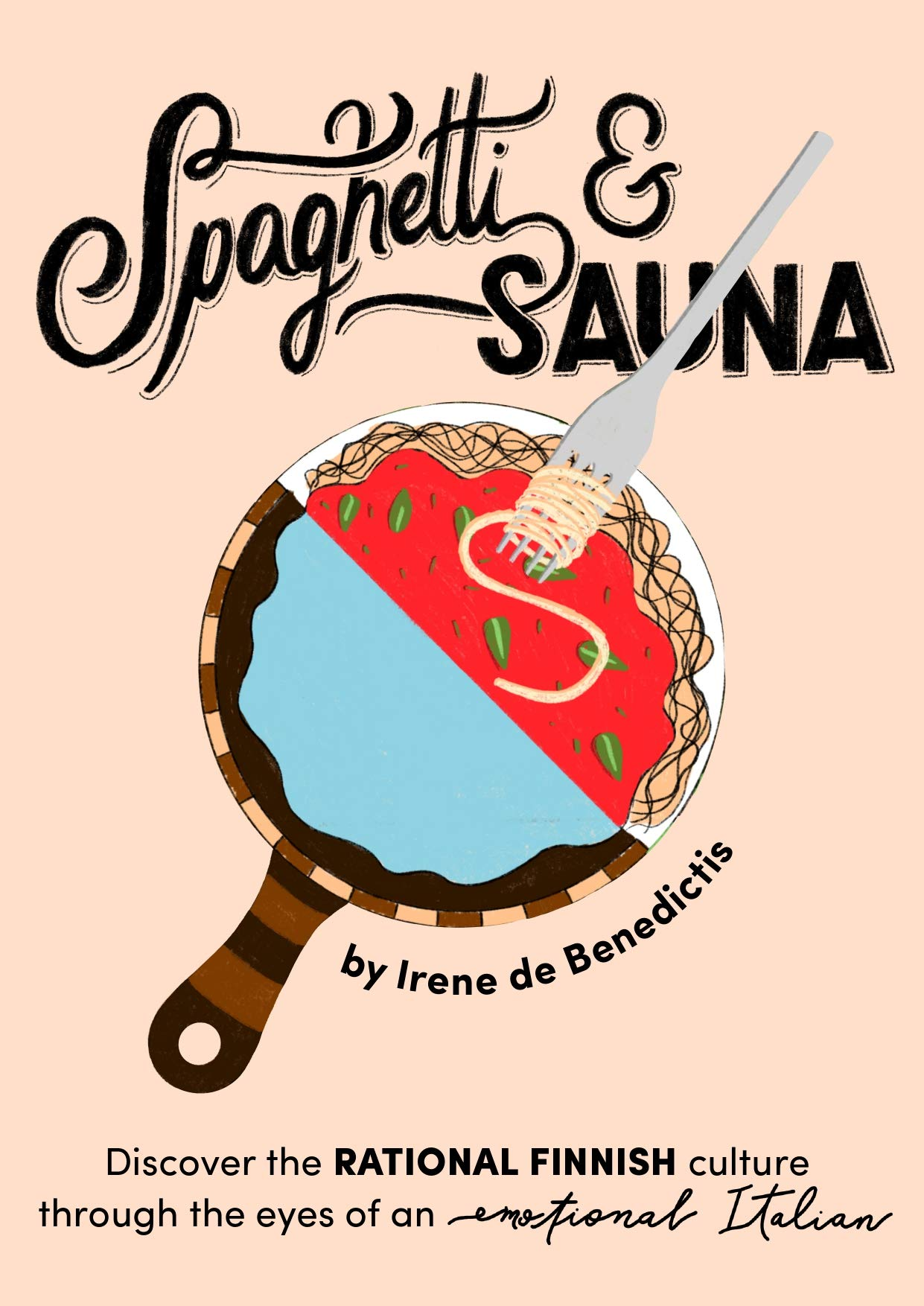SPAGHETTI & SAUNA: Discovering the RATIONAL Finnish culture, through the eyes of an EMOTIONAL Italian