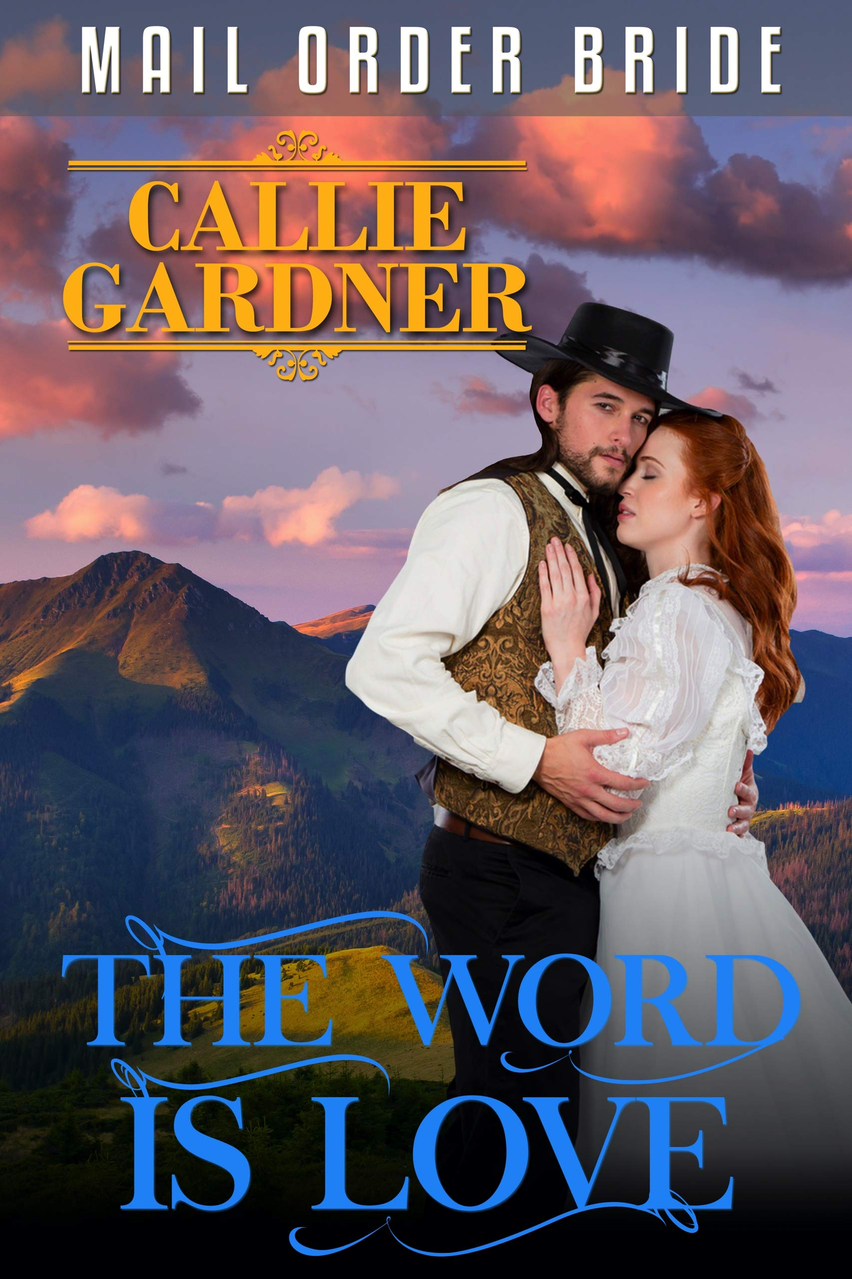 The Word Is Love: Clean Historical Western Romance