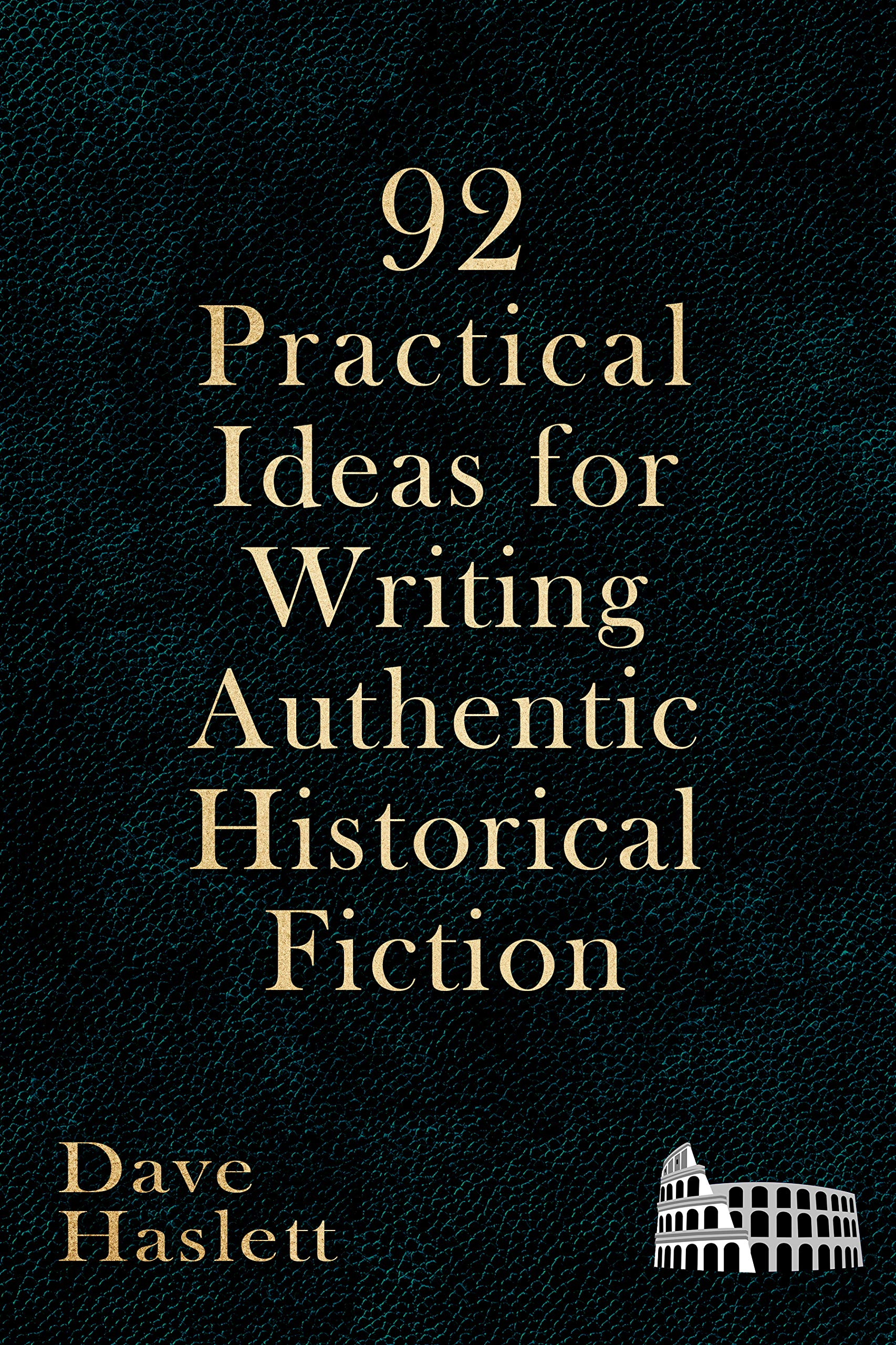 92 Practical Ideas For Writing Authentic Historical Fiction