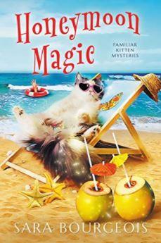 Honeymoon Magic (Familiar Kitten Mysteries #10)