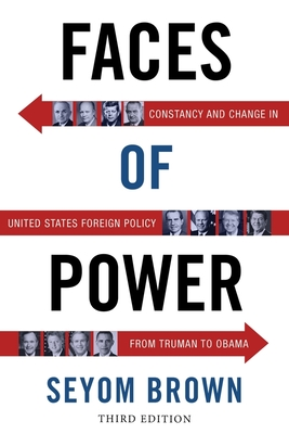 Faces of Power: United States, Foreign Policy from Truman to Barack Obama