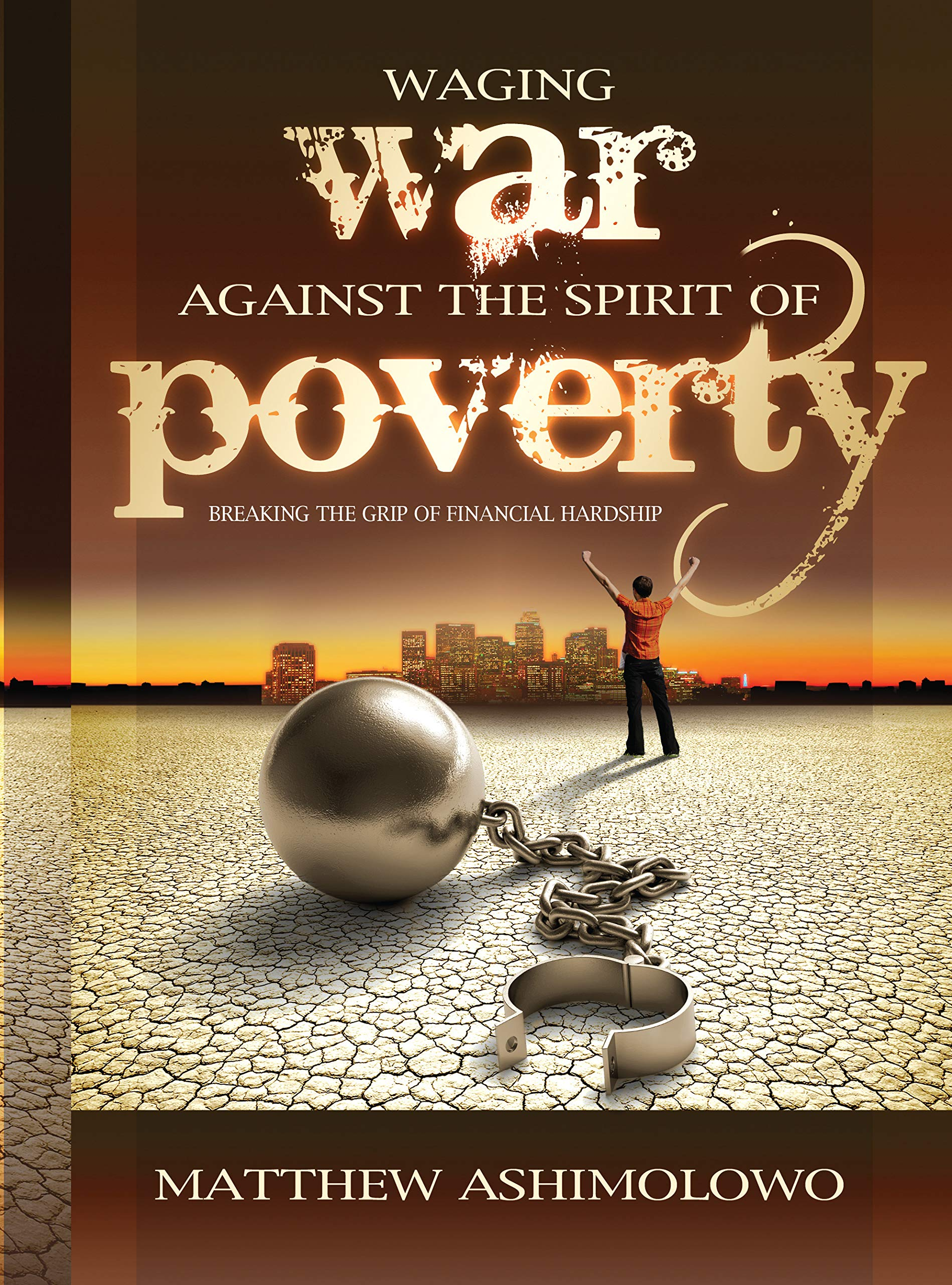 Waging war against the spirit of poverty: Breaking the grip of financial hardship