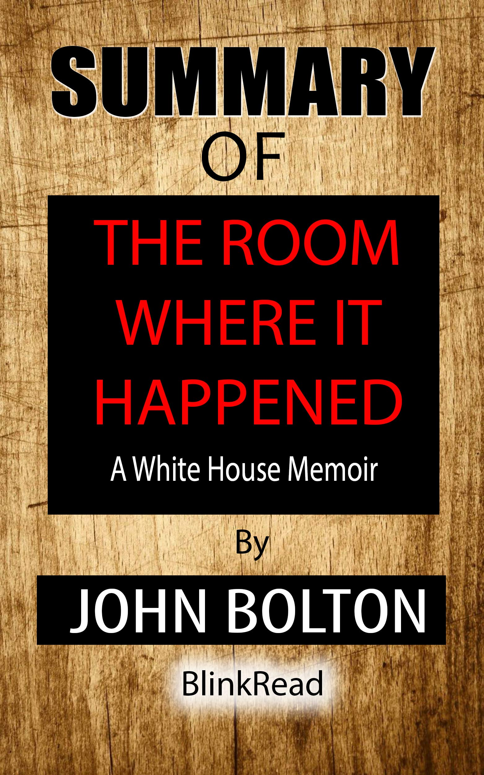 Summary of The Room Where It Happened by John Bolton : A White House Memoir