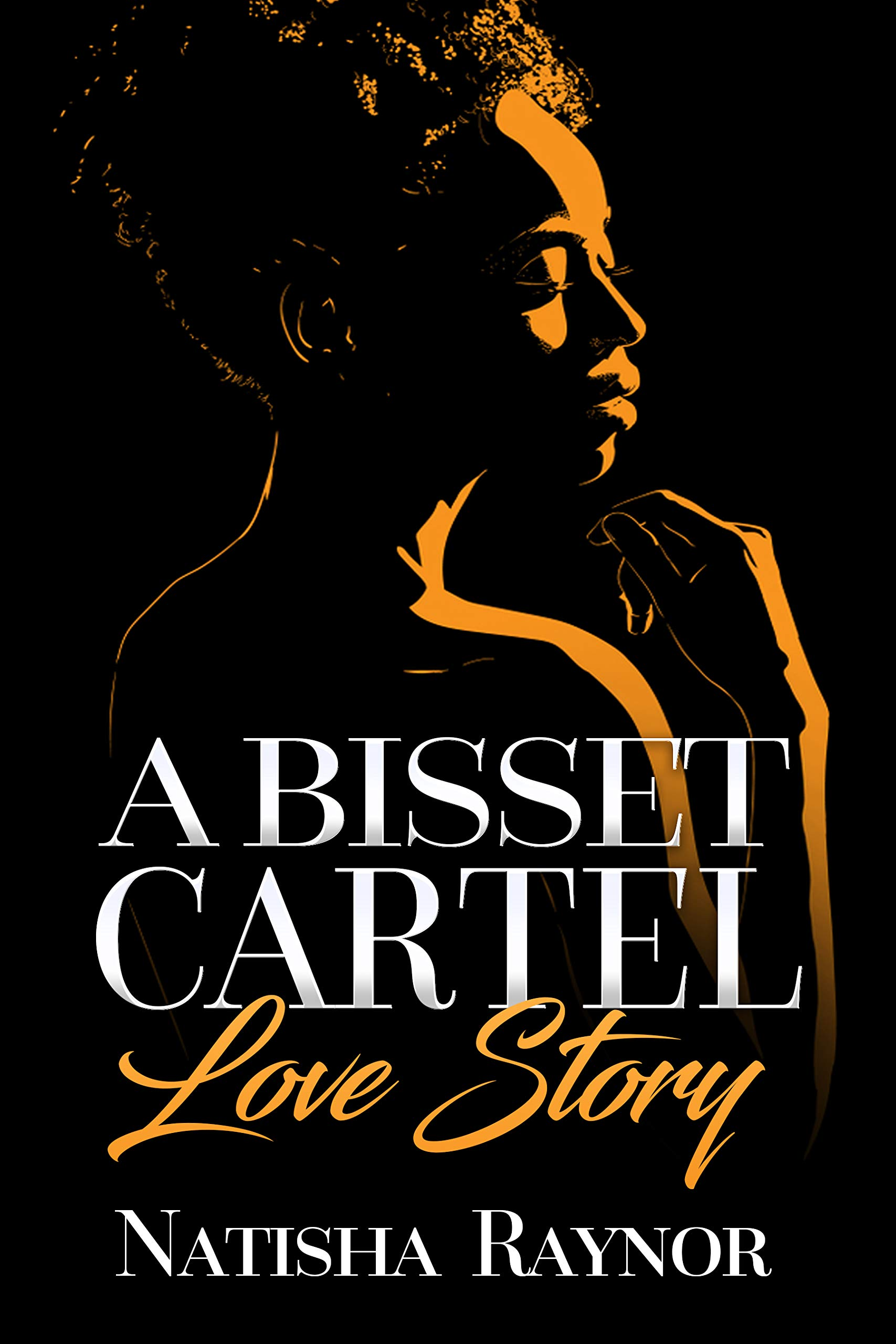 A Bisset Cartel Love Story : The Plug's Girl Spinoff