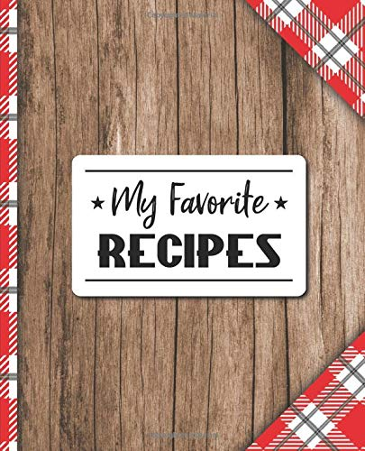 Recipe Books To Write In: Blank Recipe Book Journal Buffalo Plaid & Wood- Collect the Recipes You Love in Your Own Custom Cookbook, Personalized Tasty Food Organizer