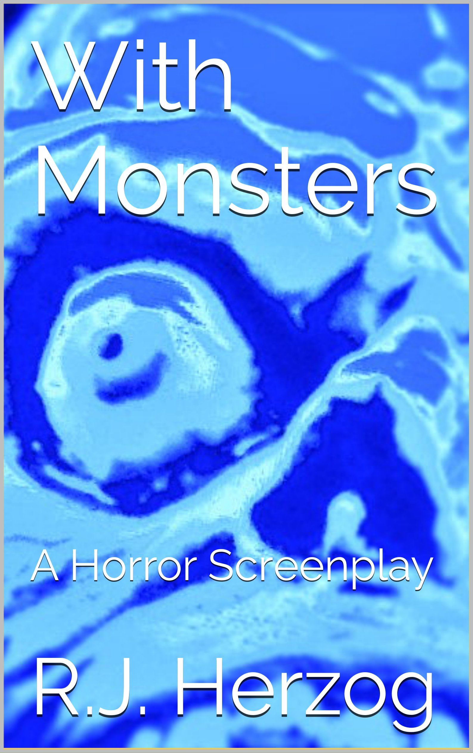 With Monsters: A Horror Screenplay