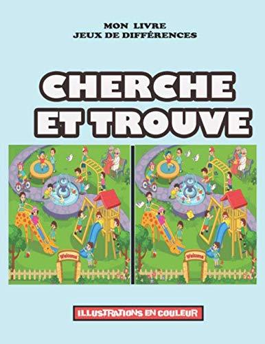 Cherche et trouve mon livre jeux de différences: Des énigmes stimulantes et amusantes plus que 200 défis pour les enfants des images en couleur