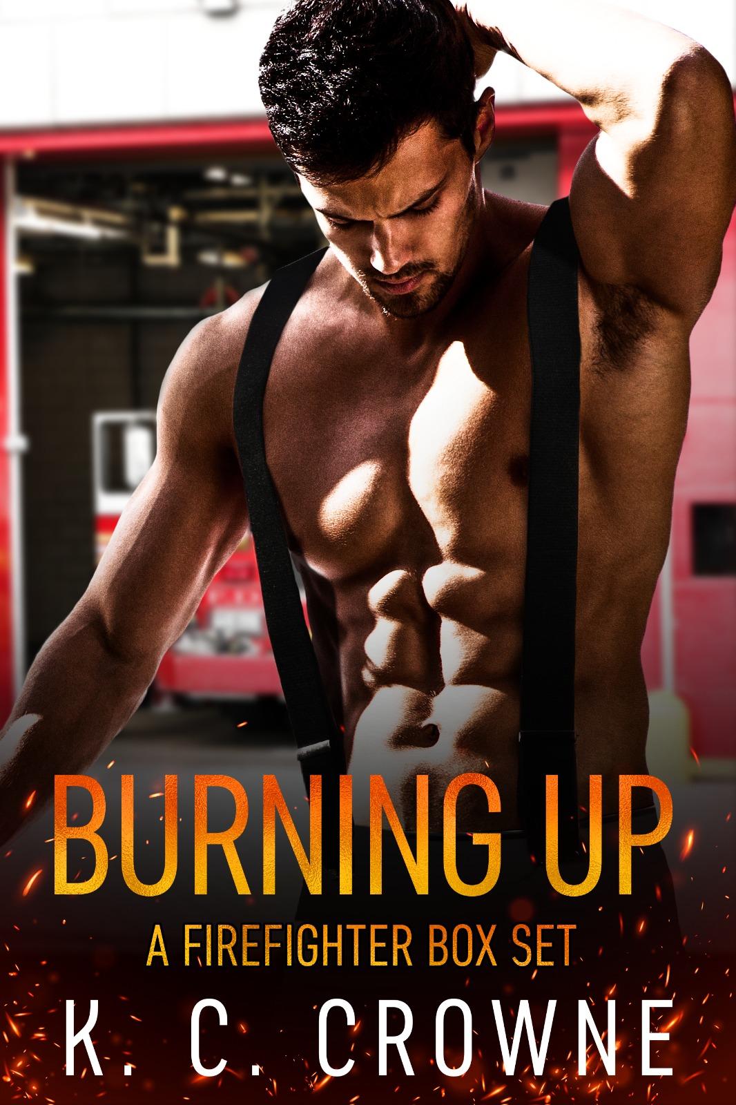 Burning Up: Firefighter Contemporary Romance Series Box Set
