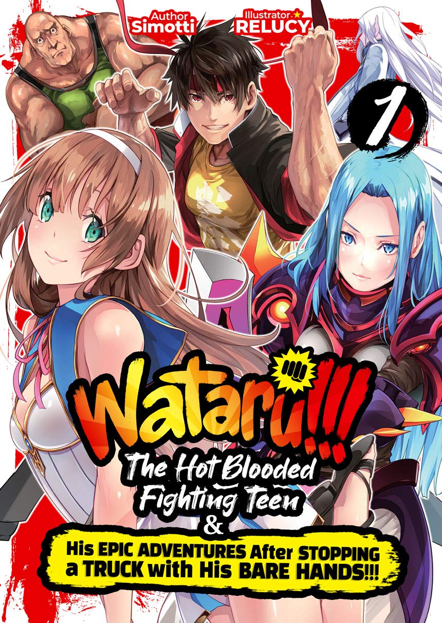WATARU!!! The Hot-Blooded Fighting Teen & His Epic Adventures After Stopping a Truck with His Bare Hands!! Volume 1